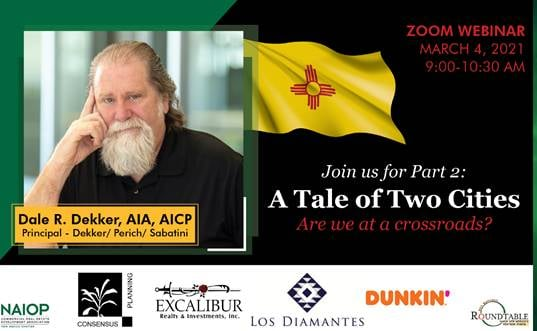 """Webinar – NAIOP Rio Rancho Round Table – Dale Dekker Part ll """"A Tale of Two Cities"""